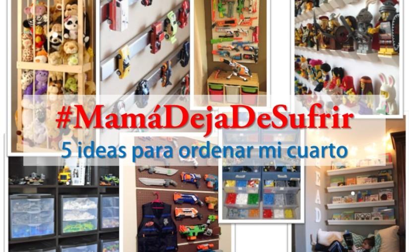 #MDS  5 ideas para ordenar mi cuarto(FOTOS)