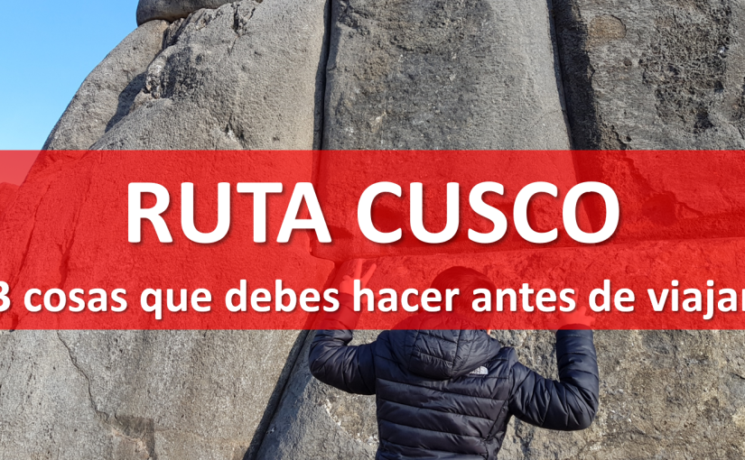 PERÚ | Camino a Cusco (3 cosas antes deviajar)